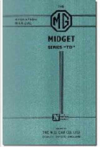 The M.g. Midget Td Operation Manual by Brooklands Books Ltd.