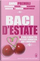 Baci d'estate by Angelica B., Anna Premoli, Cassandra Rocca, Laura Schiavini, Vanessa Valentinuzzi