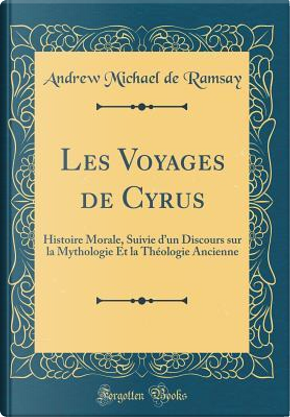 Les Voyages de Cyrus by Andrew Michael de Ramsay