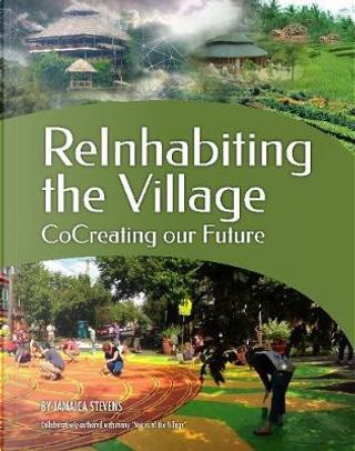 Reinhabiting the Village by Jamaica Stevens