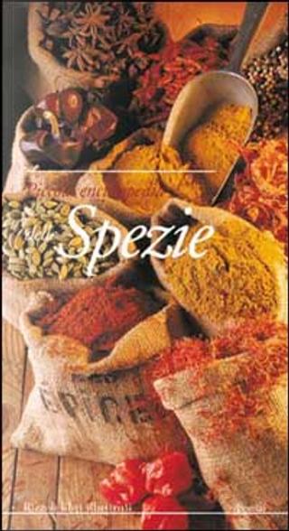Piccola enciclopedia delle spezie by Annie Hubert-Bare, Clotilde Boisvert