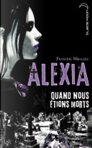 Alexia - Quand nous étions morts by Francesc Miralles