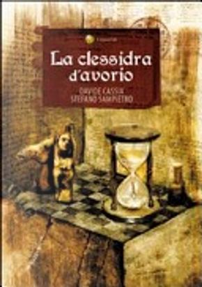La clessidra d'avorio by Davide Cassia, Stefano Sampietro
