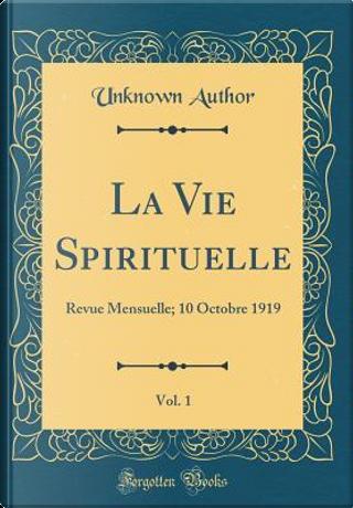 La Vie Spirituelle, Vol. 1 by Author Unknown