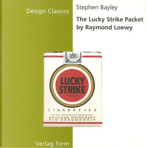 The Lucky Strike Packet by Raymond Loewy by Stephen Bayley
