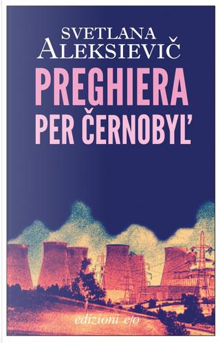 Preghiera per Černobyl' by Svetlana Aleksievič