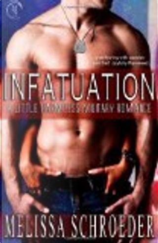 Infatuation by Melissa Schroeder