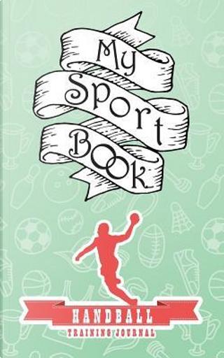 My sport book - Handball training journal by Till Hunter