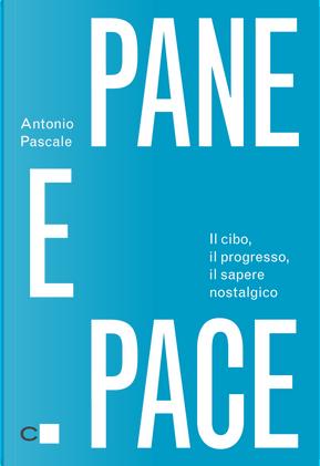 Pane e pace by Antonio Pascale