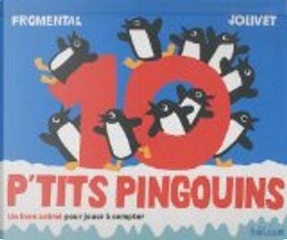 10 p'tits pingouins by Jean-Luc Fromental