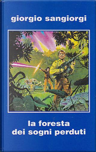 La foresta dei sogni perduti by Giorgio Sangiorgi