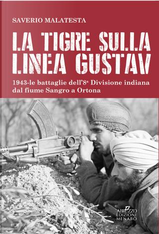 La Tigre sulla Linea Gustav by Saverio Malatesta