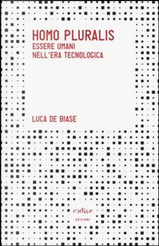 Homo pluralis. Esseri umani nell'era tecnologica by Luca De Biase