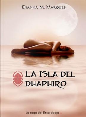 La Isla del Dhaphiro by Dianna M. Marquès