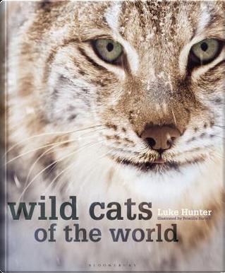 Wild Cats of the World by Luke Hunter