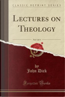 Lectures on Theology, Vol. 3 of 4 (Classic Reprint) by John Dick
