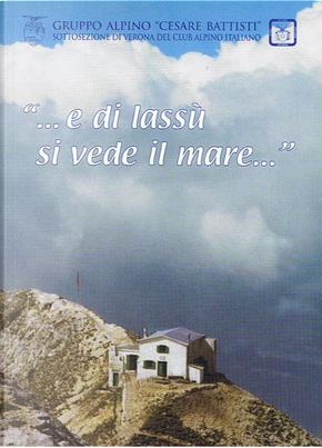 """""""...e di lassù si vede il mare..."""" by"""