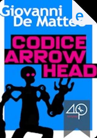Codice Arrowhead by Giovanni De Matteo