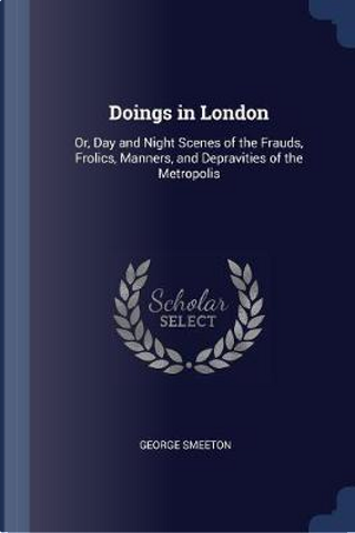 Doings in London by George Smeeton