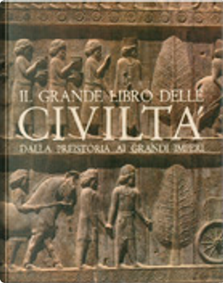 Il grande libro delle Civiltà by Giorgio Panini