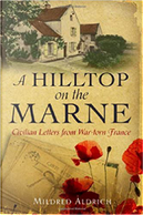 A Hilltop on the Marne by Mildred Aldrich