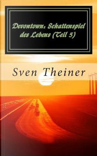 Schattenspiel Des Lebens by Sven Theiner