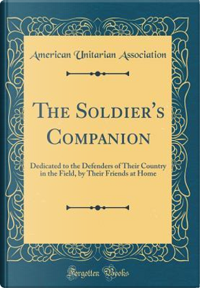The Soldier's Companion by American Unitarian Association