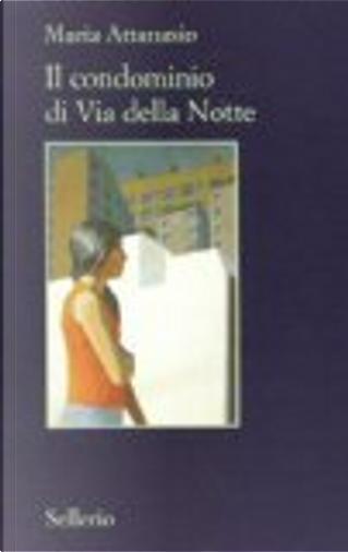 Il condominio di via della Notte by Maria Attanasio