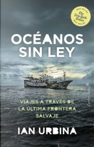 Océanos sin ley by Ian Urbina