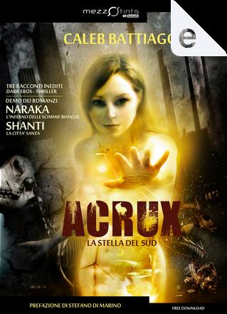 Acrux by Caleb Battiago