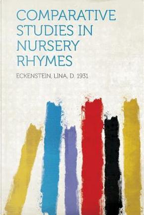 Comparative Studies in Nursery Rhymes by Lina D. Eckenstein