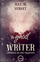 The Ghost Writer by Juls S. K. Vernet