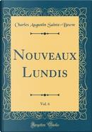 Nouveaux Lundis, Vol. 6 (Classic Reprint) by Charles Augustin Sainte-Beuve