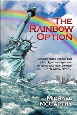 The Rainbow Option by Michael McCarthy