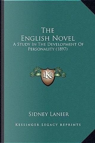The English Novel the English Novel by Sidney Lanier