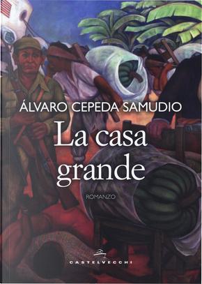 La casa grande by Álvaro Cepeda Samudio