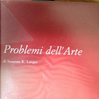 Problemi dell'arte by Susanne K. Langer