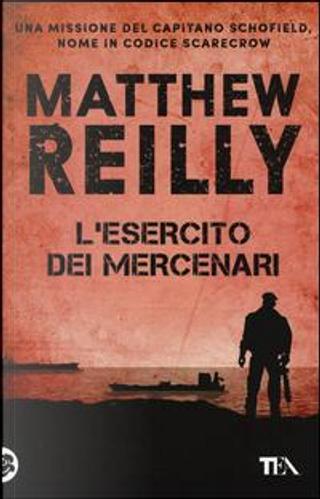 L'esercito dei mercenari by Matthew Reilly