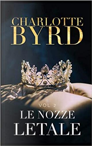 Le nozze letale by Charlotte Byrd