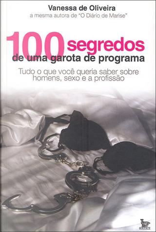100 Segredos de uma Garota de Programa by Vanessa De Oliveira