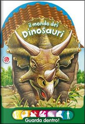 Il mondo dei dinosauri by Gianni Ronco