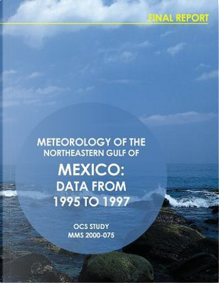 Meteorology of the Northeastern Gulf of Mexico by U.S. Department of the Interior