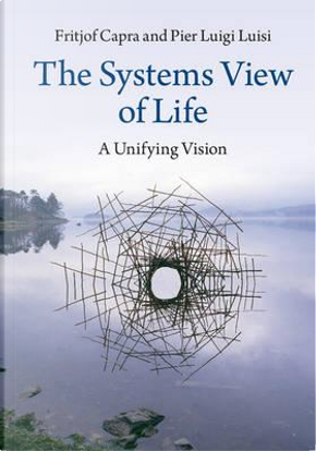 The Systems View of Life by Professor Fritjof Capra