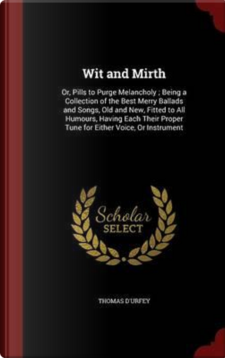 Wit and Mirth by Thomas D'Urfey