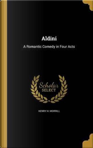 ALDINI by Henry H. Morrill
