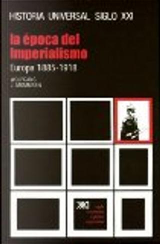 La época del imperialismo by Wolfgang J. Mommsen