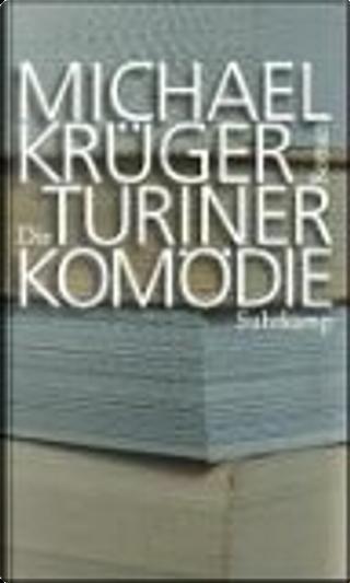 Die Turiner Komödie by Michael Krüger