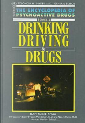 Drinking, Driving and Drugs by Jean McBee Knox