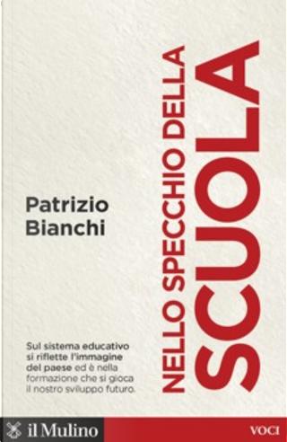 Nello specchio della scuola by Patrizio Bianchi