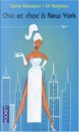 Chic et choc à New York by Carrie Karasyov, Christine Barbaste, Jill Kargman